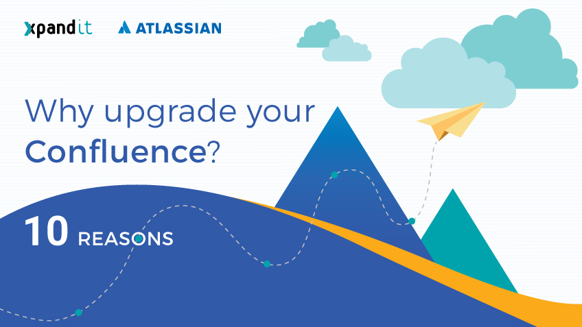 Ten reasons to upgrade your Confluence version right now