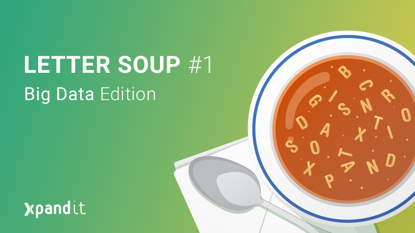Letter Soup #1 – Big Data Edition