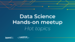 Meet up Data Science Hands-on Xpand IT